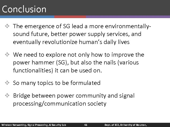 Conclusion v The emergence of SG lead a more environmentally- sound future, better power