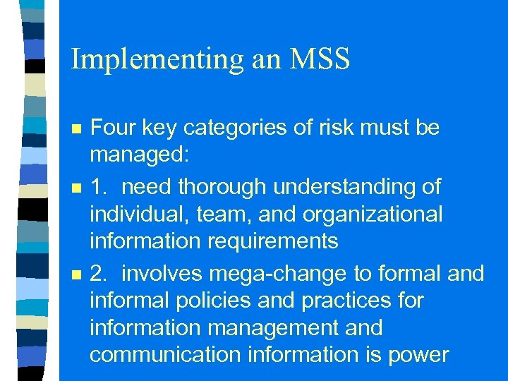 Implementing an MSS n n n Four key categories of risk must be managed: