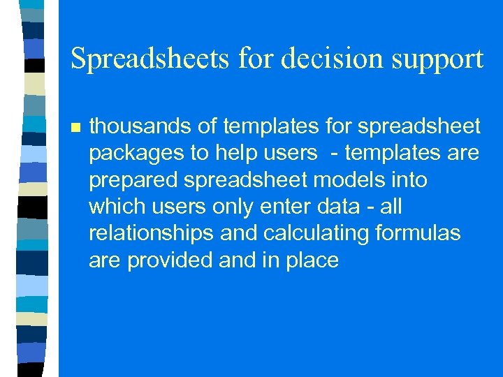 Spreadsheets for decision support n thousands of templates for spreadsheet packages to help users