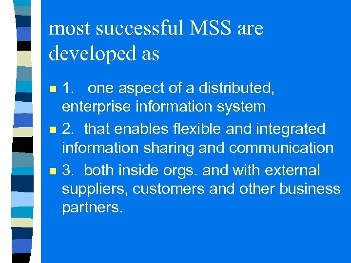 most successful MSS are developed as n n n 1. one aspect of a