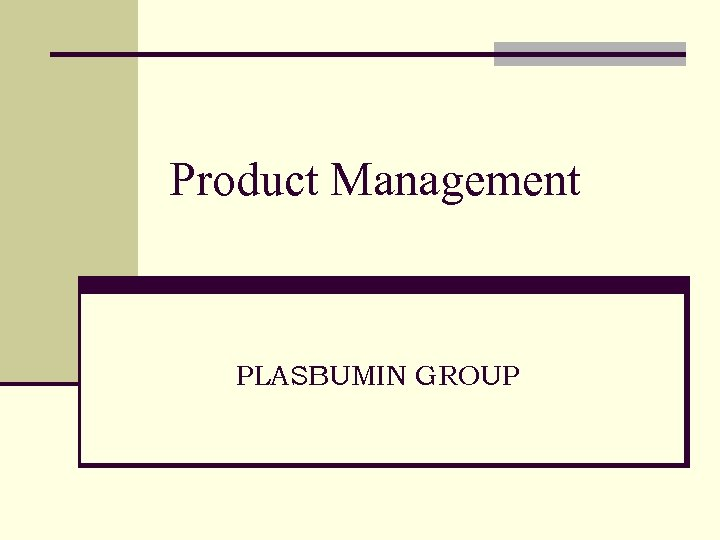 Product Management PLASBUMIN GROUP