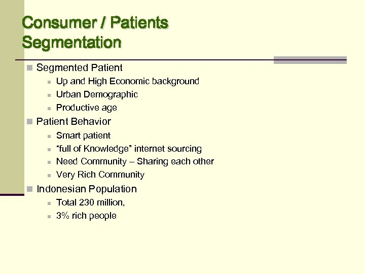 Consumer / Patients Segmentation n Segmented Patient n Up and High Economic background n