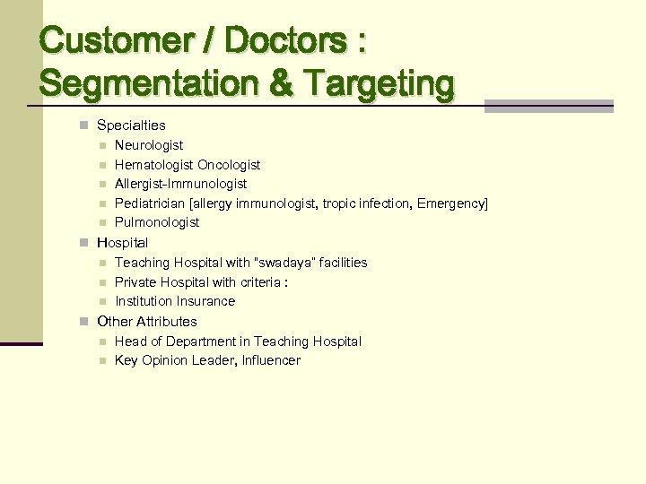 Customer / Doctors : Segmentation & Targeting n Specialties n Neurologist n Hematologist Oncologist