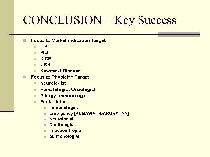 CONCLUSION – Key Success Focus to Market indication Target n ITP n PID n