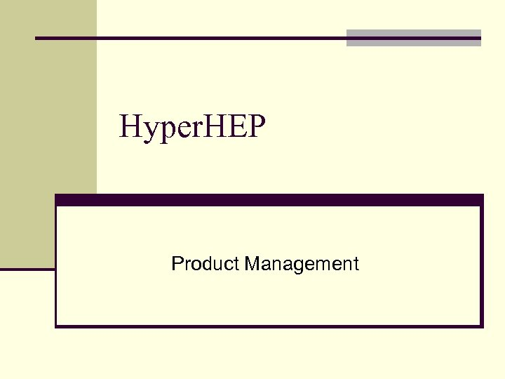 Hyper. HEP Product Management