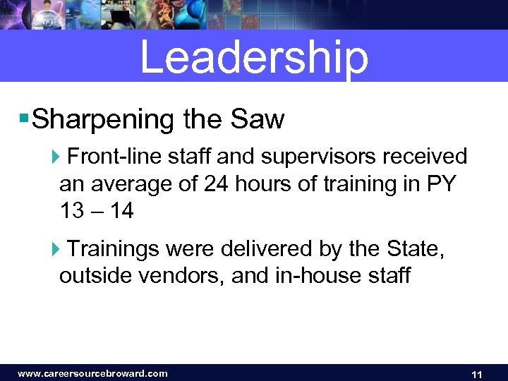 Leadership §Sharpening the Saw 4 Front-line staff and supervisors received an average of 24