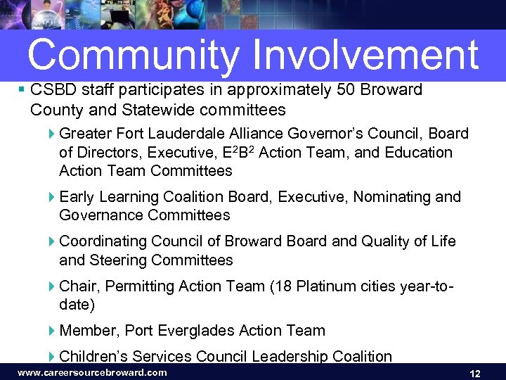 Community Involvement § CSBD staff participates in approximately 50 Broward County and Statewide committees