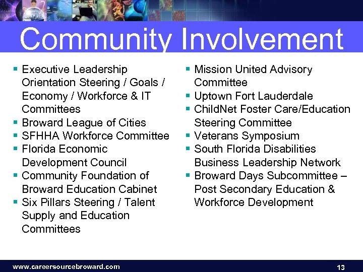 Community Involvement § Executive Leadership Orientation Steering / Goals / Economy / Workforce &