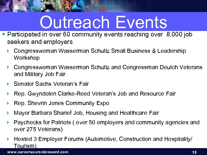 Outreach Events § Participated in over 60 community events reaching over 8, 000 job