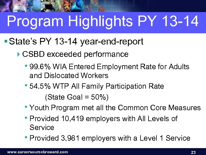 Program Highlights PY 13 -14 § State's PY 13 -14 year-end-report 4 CSBD exceeded