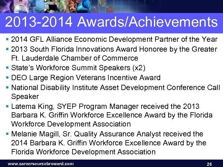 2013 -2014 Awards/Achievements § 2014 GFL Alliance Economic Development Partner of the Year §