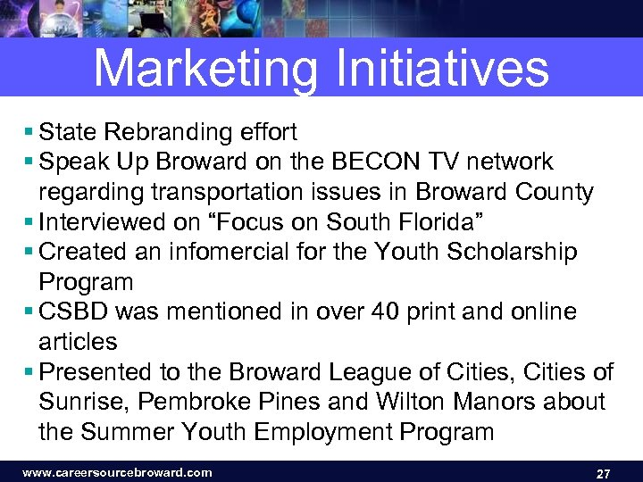 Marketing Initiatives § State Rebranding effort § Speak Up Broward on the BECON TV