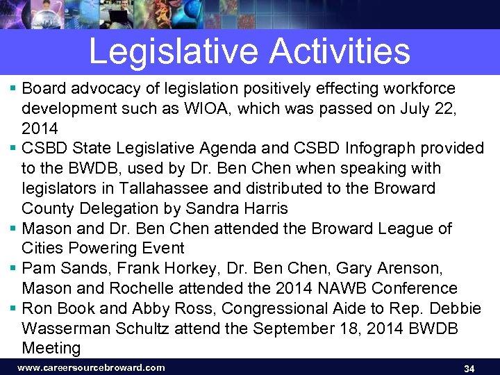 Legislative Activities § Board advocacy of legislation positively effecting workforce development such as WIOA,