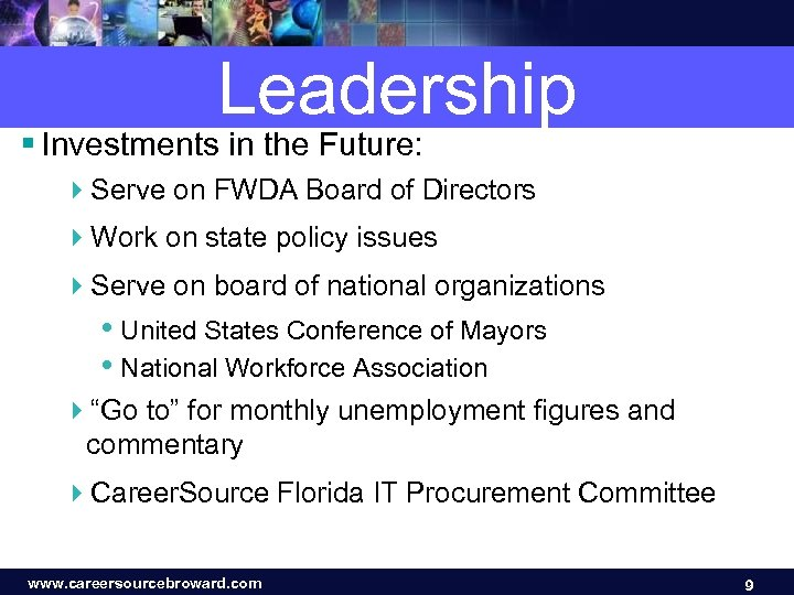 Leadership § Investments in the Future: 4 Serve on FWDA Board of Directors 4