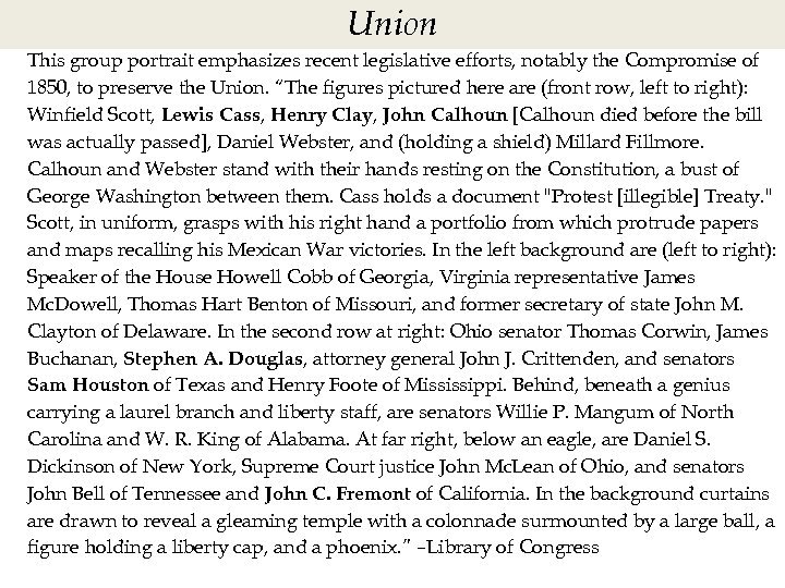 Union This group portrait emphasizes recent legislative efforts, notably the Compromise of 1850, to
