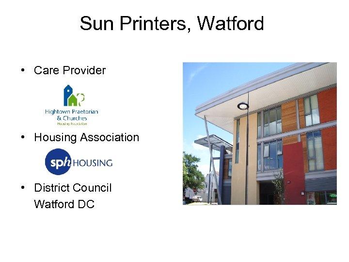 Sun Printers, Watford • Care Provider • Housing Association • District Council Watford DC