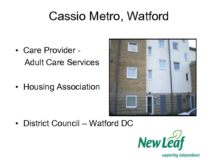 Cassio Metro, Watford • Care Provider Adult Care Services • Housing Association • District