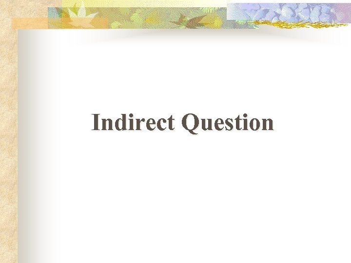 Indirect Question