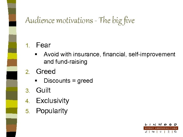 Audience motivations - The big five 1. Fear § 2. Avoid with insurance, financial,