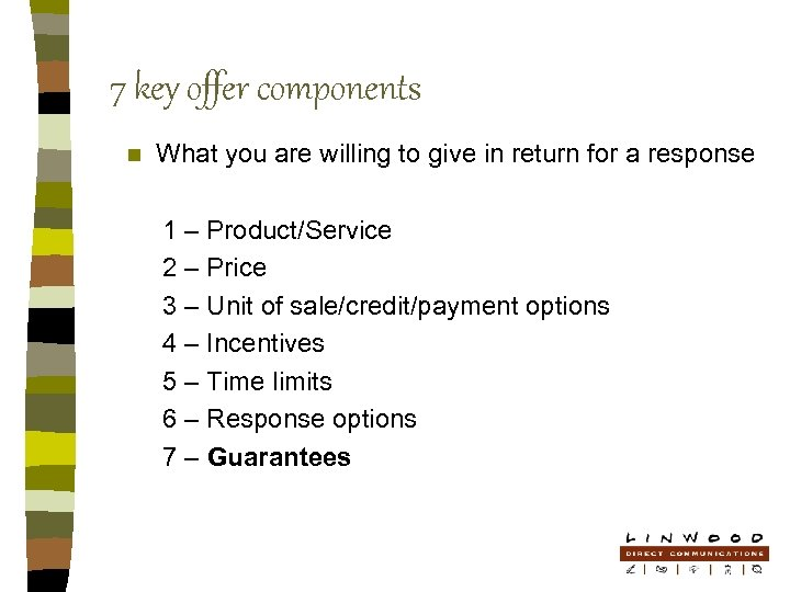7 key offer components n What you are willing to give in return for