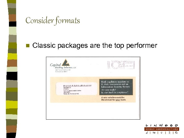 Consider formats n Classic packages are the top performer