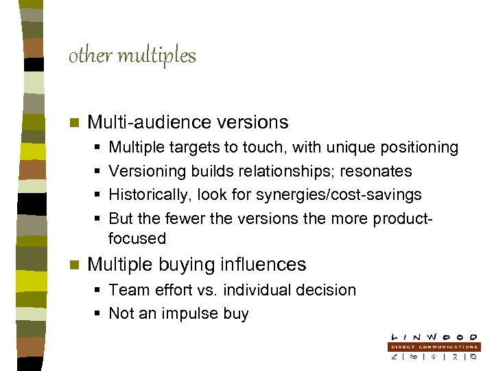 other multiples n Multi-audience versions § § n Multiple targets to touch, with unique