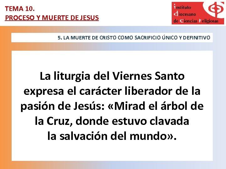 TEMA 10. PROCESO Y MUERTE DE JESUS 5. LA MUERTE DE CRISTO COMO SACRIFICIO