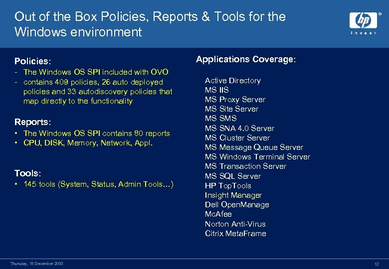 Out of the Box Policies, Reports & Tools for the Windows environment Policies: -