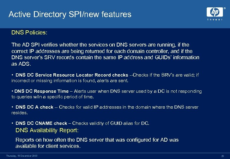 Active Directory SPI/new features DNS Policies: The AD SPI verifies whether the services on