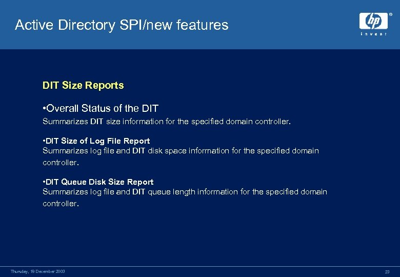 Active Directory SPI/new features DIT Size Reports • Overall Status of the DIT Summarizes