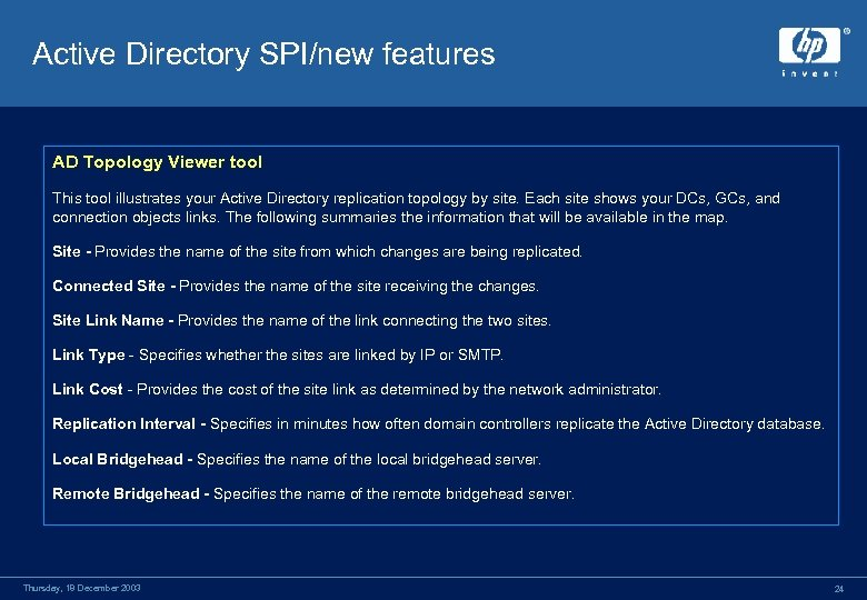 Active Directory SPI/new features AD Topology Viewer tool This tool illustrates your Active Directory