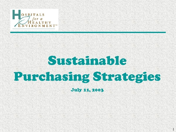 Sustainable Purchasing Strategies July 11, 2003 1