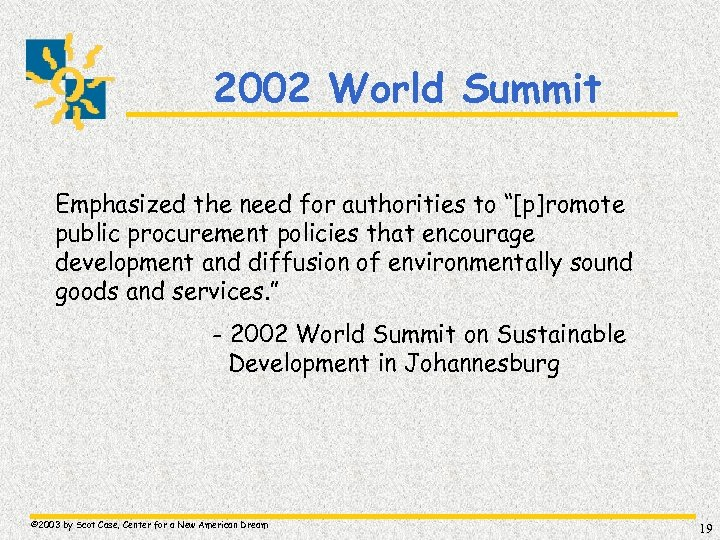 """2002 World Summit Emphasized the need for authorities to """"[p]romote public procurement policies that"""