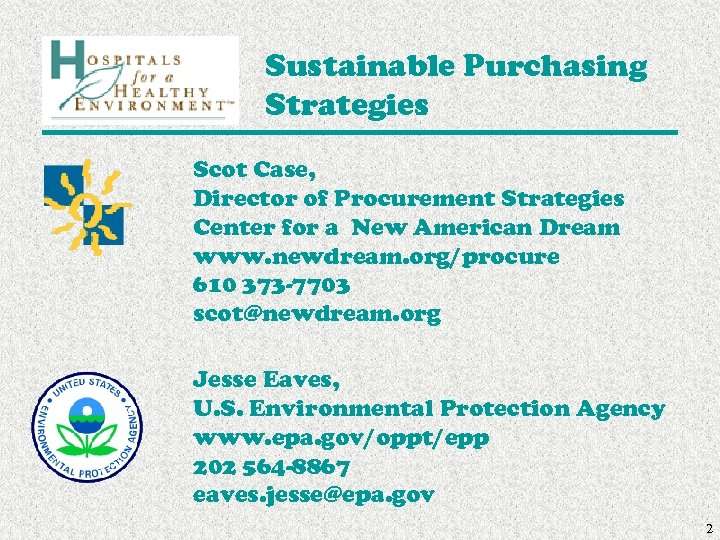 Sustainable Purchasing Strategies Scot Case, Director of Procurement Strategies Center for a New American