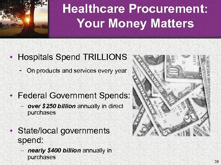 Healthcare Procurement: Your Money Matters • Hospitals Spend TRILLIONS - On products and services
