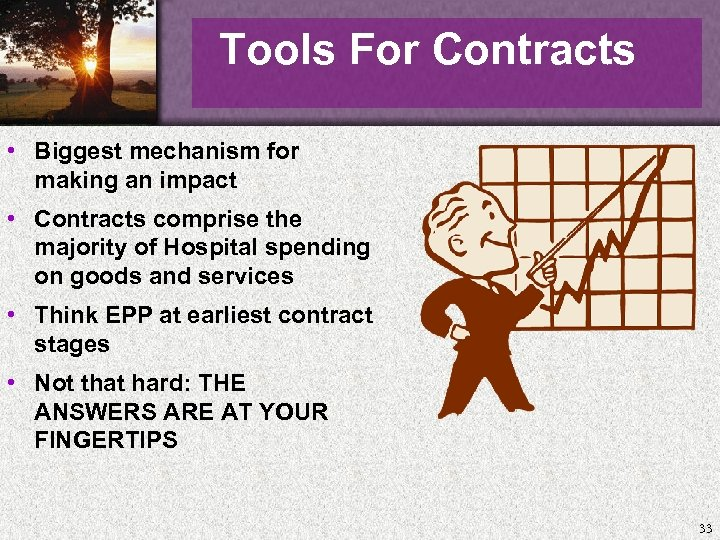 Tools For Contracts • Biggest mechanism for making an impact • Contracts comprise the