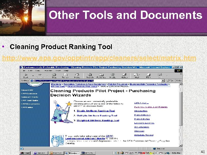Other Tools and Documents • Cleaning Product Ranking Tool http: //www. epa. gov/opptintr/epp/cleaners/select/matrix. htm