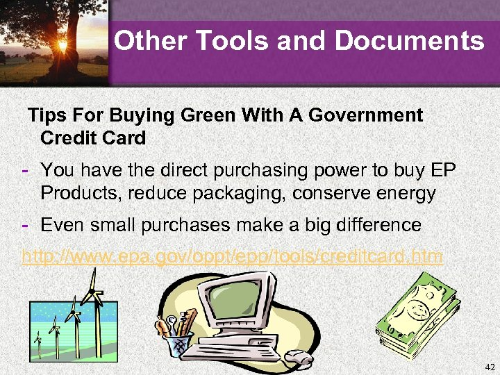 Other Tools and Documents Tips For Buying Green With A Government Credit Card -