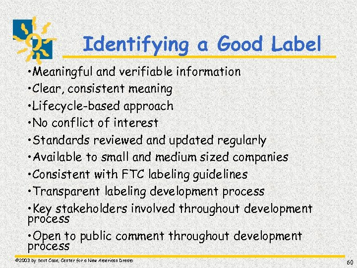 Identifying a Good Label • Meaningful and verifiable information • Clear, consistent meaning •