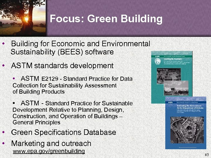 Focus: Green Building • Building for Economic and Environmental Sustainability (BEES) software • ASTM
