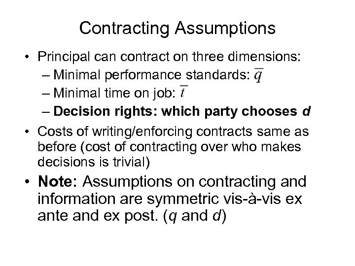 Contracting Assumptions • Principal can contract on three dimensions: – Minimal performance standards: –