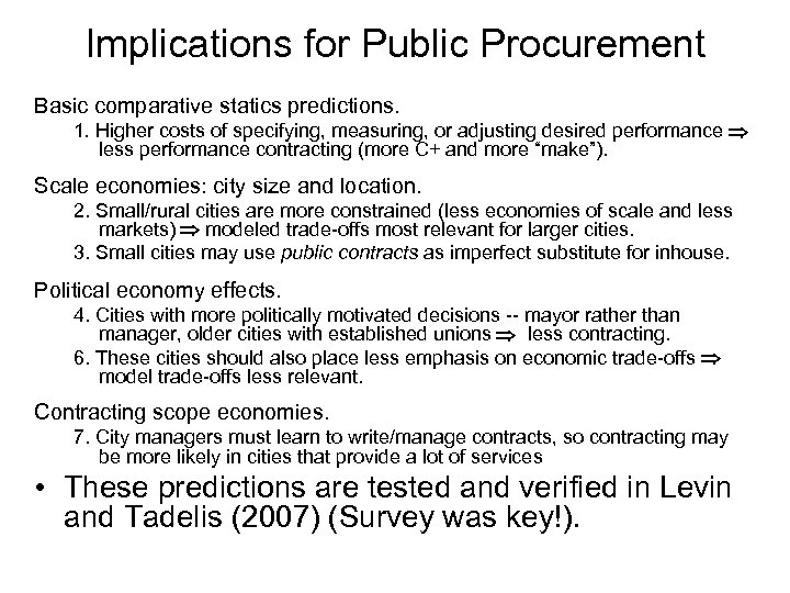 Implications for Public Procurement Basic comparative statics predictions. 1. Higher costs of specifying, measuring,