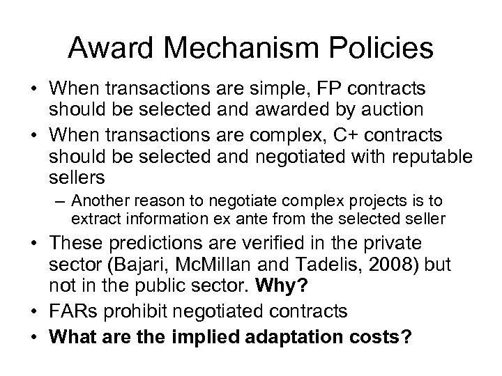 Award Mechanism Policies • When transactions are simple, FP contracts should be selected and