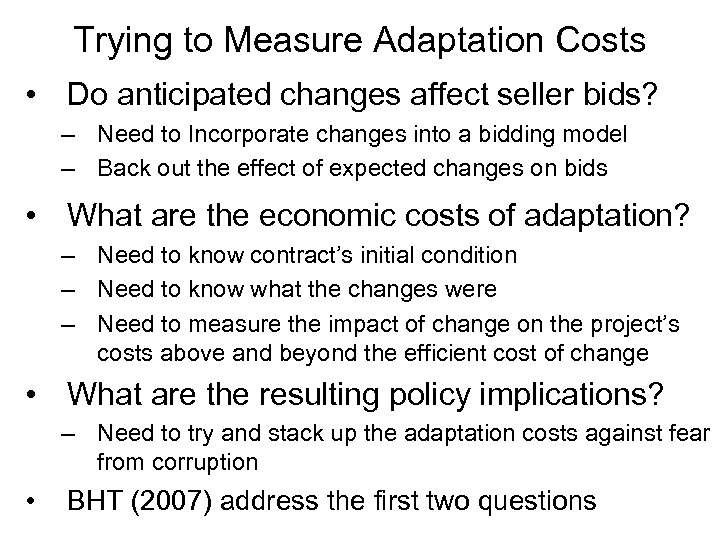 Trying to Measure Adaptation Costs • Do anticipated changes affect seller bids? – Need