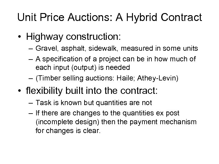 Unit Price Auctions: A Hybrid Contract • Highway construction: – Gravel, asphalt, sidewalk, measured