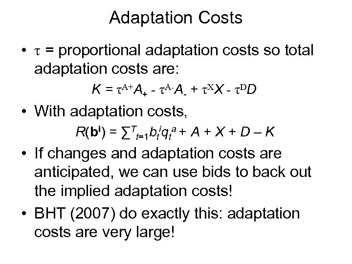 Adaptation Costs • τ = proportional adaptation costs so total adaptation costs are: K