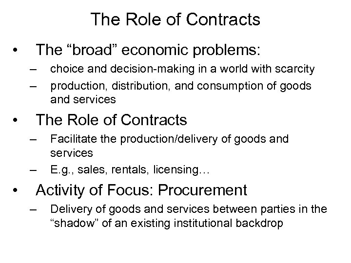 "The Role of Contracts • The ""broad"" economic problems: – – • The Role"