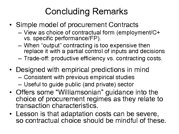 Concluding Remarks • Simple model of procurement Contracts – View as choice of contractual