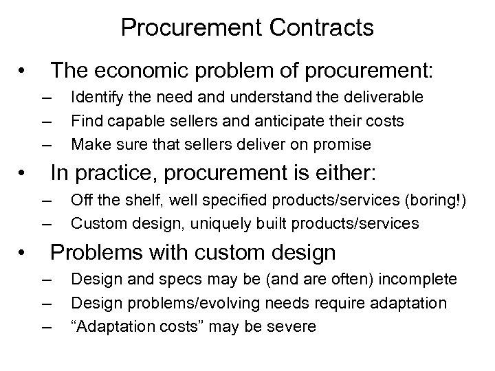 Procurement Contracts • The economic problem of procurement: – – – • In practice,