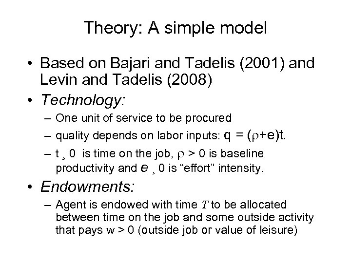 Theory: A simple model • Based on Bajari and Tadelis (2001) and Levin and